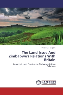 The Land Issue And Zimbabwe's Relations With Britain