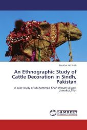 An Ethnographic Study of Cattle Decoration in Sindh, Pakistan - Muhbat Ali Shah