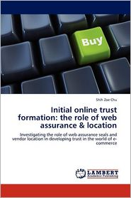 Initial Online Trust Formation - Shih Zoe Chu