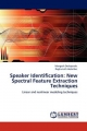 Speaker Identification: New Spectral Feature Extraction Techniques - Mangesh Deshpande; Raghunath Holambe