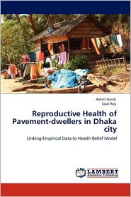 Reproductive Health Of Pavement-Dwellers In Dhaka City