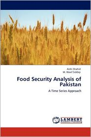 Food Security Analysis of Pakistan - Arshi Shahid, Muhammad Wasif Siddiqi, M. Wasif Siddiqi