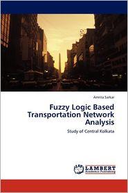 Fuzzy Logic Based Transportation Network Analysis - Amrita Sarkar