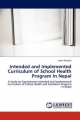 Intended and Implemented Curriculum of School Health Program In Nepal - Laxmi Paudyal