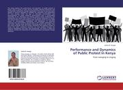 Aungo, Justus B.: Performance and Dynamics of Public Protest in Kenya