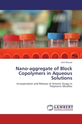 Nano-aggregate of Block Copolymers in Aqueous Solutions - Incorporation and Release of Anionic Drugs in Polymeric Micelles - Khanal, Anil