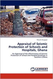 Appraisal of Seismic Protection of Schools and Hospitals, Ghana - Titus A. Kuuyuor