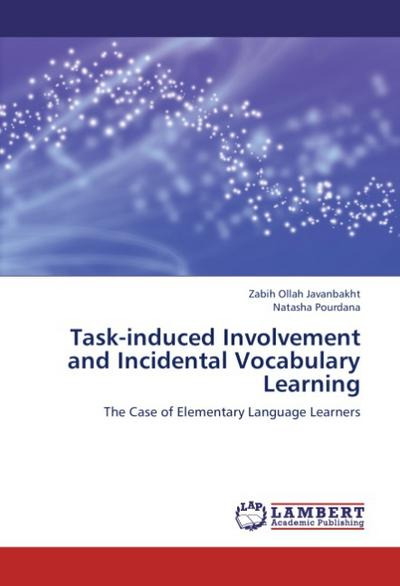 Task-induced Involvement and Incidental Vocabulary Learning - Zabih Ollah Javanbakht