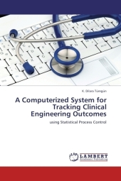 A Computerized System for Tracking Clinical Engineering Outcomes - K. Dilara Türegün