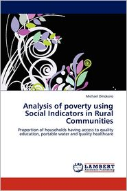 Analysis Of Poverty Using Social Indicators In Rural Communities - Michael Omokoro
