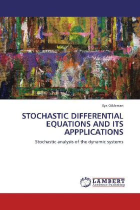 STOCHASTIC DIFFERENTIAL EQUATIONS AND ITS APPPLICATIONS als Buch von Ilya Gikhman - LAP Lambert Acad. Publ.