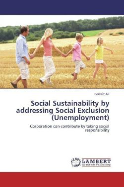 Social Sustainability by addressing Social Exclusion (Unemployment)