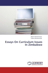 Essays On Curriculum Issues In Zimbabwe - Albert Mufanechiya