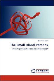 The Small Island Paradox - Robertico Croes