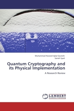 Quantum Cryptography and Its Physical Implementation: A Research Review