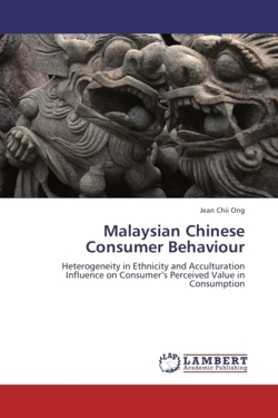 Malaysian Chinese Consumer Behaviour: Heterogeneity in Ethnicity and Acculturation Influence on Consumer's Perceived Value in Consumption