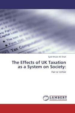 The Effects of UK Taxation as a System on Society: