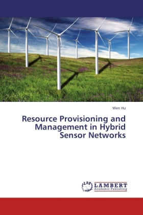 Resource Provisioning and Management in Hybrid Sensor Networks als Buch von Wen Hu - LAP Lambert Acad. Publ.