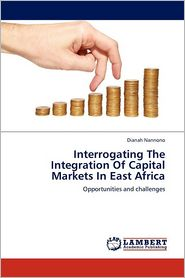 Interrogating The Integration Of Capital Markets In East Africa - Dianah Nannono