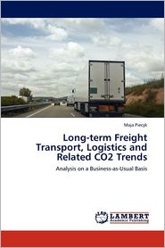 Long-Term Freight Transport, Logistics And Related Co2 Trends - Maja Piecyk