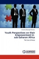 Youth Perspectives on their Empowerment in sub-Saharan Africa - Christine Mwongeli Mutuku