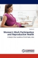 Women's Work Participation and Reproductive Health - Kavitha N