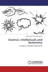 Gramsci, Intellectuals and Autonomy - Raghavendra Pandrapragada