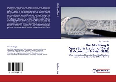 The Modeling & Operationalization of Basel II Accord for Turkish SMEs - Can Tansel Kaya