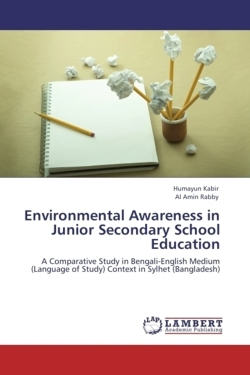 Environmental Awareness in Junior Secondary School Education: A Comparative Study in Bengali-English Medium (Language of Study) Context in Sylhet (Bangladesh)