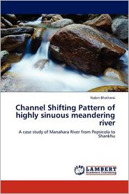 Channel Shifting Pattern Of Highly Sinuous Meandering River
