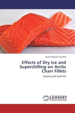 Effects of Dry Ice and Superchilling on Arctic Charr Fillets