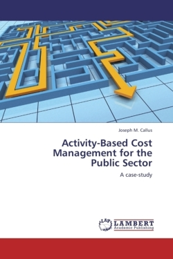 Activity-Based Cost Management for the  Public Sector