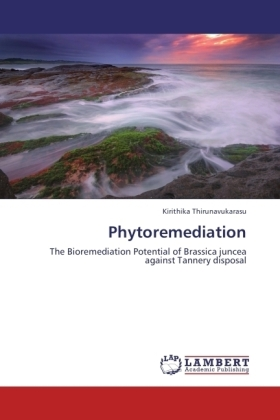 Phytoremediation - The Bioremediation Potential of Brassica juncea against Tannery disposal - Thirunavukarasu, Kirithika