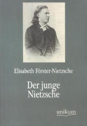 Der junge Nietzsche - Förster-Nietzsche, Elisabeth