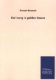 Kai Lung's golden hours - Ernest Bramah