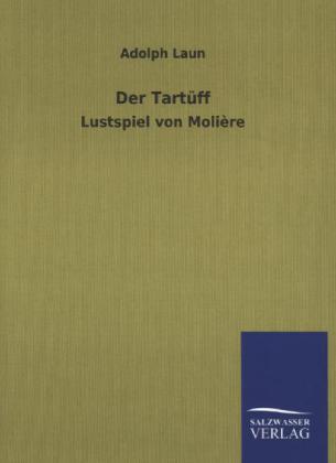 Der Tartüff - Lustspiel von Molière - Laun, Adolph