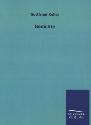 Gedichte - Keller, Gottfried