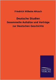 Deutsche Studien - Friedrich Wilhelm Nitzsch