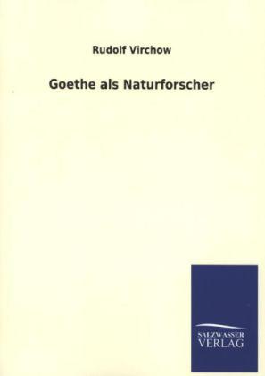 Goethe als Naturforscher - Virchow, Rudolf