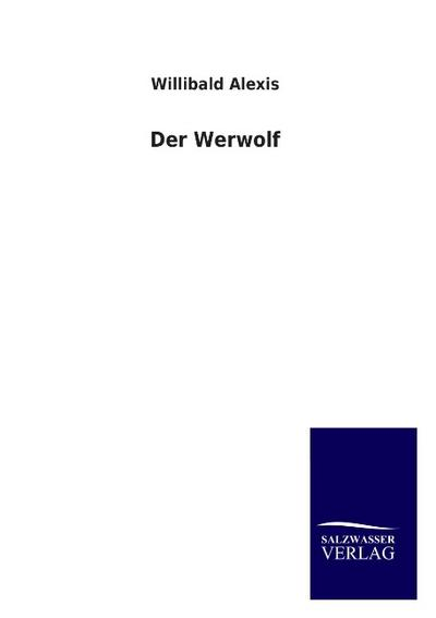 Der Werwolf - Willibald Alexis
