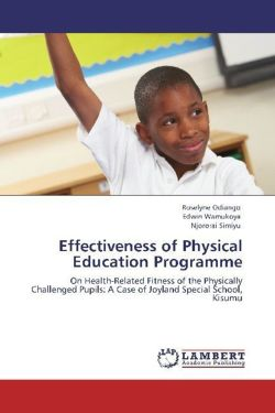 Effectiveness of Physical Education Programme: On Health-Related Fitness of the Physically Challenged Pupils: A Case of Joyland Special School, Kisumu