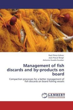 Management of fish discards and by-products on board: Compaction processes for a better management of fish discards on board fishing vessels