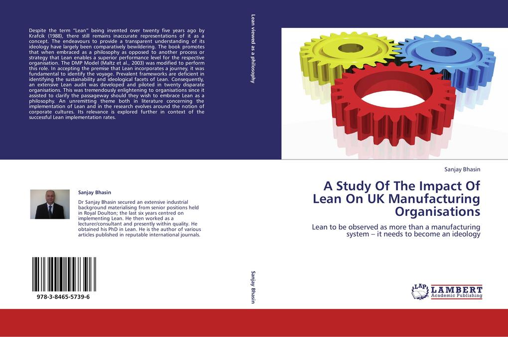 A Study Of The Impact Of Lean On UK Manufacturing Organisations als Buch von Sanjay Bhasin - LAP Lambert Academic Publishing