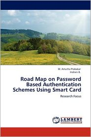 Road Map On Password Based Authentication Schemes Using Smart Card - M. Amutha Prabakar, Indrani B