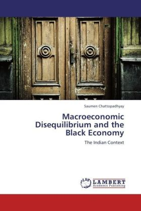 Macroeconomic Disequilibrium and the Black Economy - The Indian Context - Chattopadhyay, Saumen