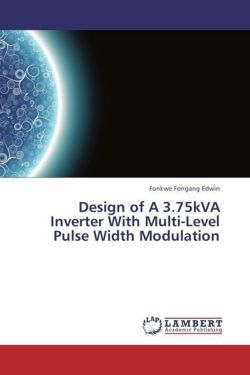 Design of A 3.75kVA Inverter With Multi-Level Pulse Width Modulation