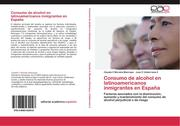 Morales-Manrique, Claudia C;Valderrama Z, Juan C: Consumo de alcohol en latinoamericanos inmigrantes en España