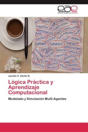 Lógica Práctica y Aprendizaje Computacional - Modelado y Simulación Multi-Agentes - Dávila Q., Jacinto A.