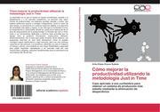 Chavez Subieta, Erika Eliana: Cómo mejorar la productividad utilizando la metodología Just in Time