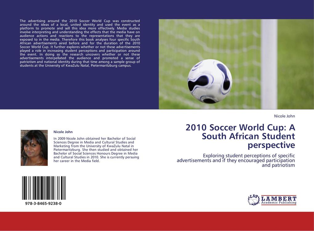2010 Soccer World Cup: A South African Student perspective als Buch von Nicole John - LAP Lambert Academic Publishing